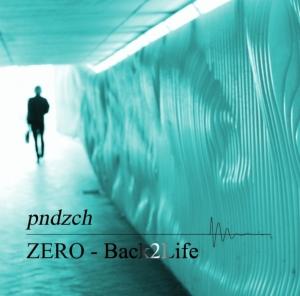 Das Cover zu pndzchs Album ZERO - Back2Life (Marc Pendzich)